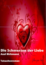 Axel Birkmann Schmerzen der Liebe
